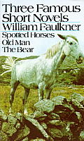 Three Famous Short Novels: Spotted Horses Old Man the Bear Cover