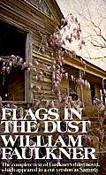 Flags in the Dust: The Complete Text of Faulkner's Third Novel, Which Appeared in a Cut Version as Sartoris Cover