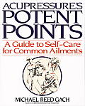 Accupressure's Potent Points: A Guide to Self-Care for Common Ailments Cover
