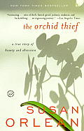 The Orchid Thief: A True Story of Beauty and Obsession Cover