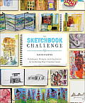 The Sketchbook Challenge: Techniques, Prompts, and Inspiration for Achieving Your Creative Goals