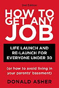 How to Get Any Job, Second Edition: Career Launch and Re-Launch for Everyone under 30 (Or How to Avoid Living in Your Parents' Basement) Cover