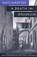 A Death in Jerusalem: The Assassination by Jewish Extremists of the First Arab/Israeli Cover