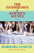 The Goddesses of Kitchen Avenue: A Novel Cover