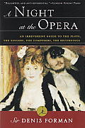 A Night at the Opera: An Irreverent Guide to the Plots, the Singers, the Composers, the Recordings Cover