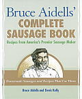 Bruce Aidells' Complete Sausage Book: Recipes from America's Premier Sausage Maker Cover