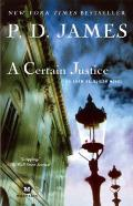 A Certain Justice: An Adam Dalgliesh Novel Cover