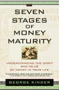 The Seven Stages of Money Maturity: Understanding the Spirit and Value of Money in Your Life Cover