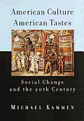 American Culture, American Tastes: Social Change and the 2th Century