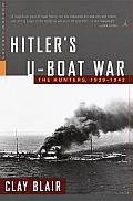 Hitler's U-Boat War: The Hunters, 1939-1942 Cover