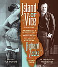 Island of Vice: Theodore Roosevelt's Doomed Quest to Clean Up Sin-Loving New York Cover
