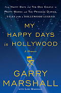 My Happy Days in Hollywood: A Memoir Cover