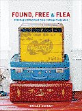 Found, Free & Flea: Creating Collections from Vintage Treasures Cover