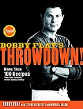 Bobby Flay's Throwdown!: More than 100 Recipes from Food Network's Ultimate Cooking Challenge Cover