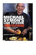 Michael Symon's Live to Cook: Recipes and Techniques to Rock Your Kitchen Cover