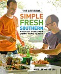 The Lee Bros. Simple Fresh Southern: Knockout Dishes with down-home Flavor Cover
