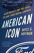 American Icon Alan Mulally & the Fight to Save Ford Motor Company