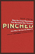 Pinched How the Great Recession Has Narrowed Our Futures & What We Can Do About It