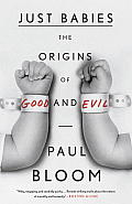 Just Babies: Origins of Good and Evil (14 Edition)