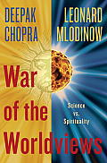 War of the Worldviews: Science vs. Spirituality Cover