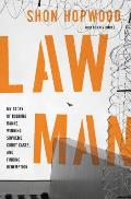Law Man: My Story of Robbing Banks, Winning Supreme Court Cases, and Finding Redemption Cover