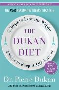 The Dukan Diet: 2 Steps to Lose the Weight, 2 Steps to Keep It Off Forever Cover