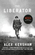 Liberator One World War II Soldiers 500 Day Odyssey from the Beaches of Sicily to the Gates of Dachau