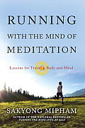 Running with the Mind of Meditation Lessons for Training the Body & the Mind