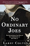 No Ordinary Joes The Extraordinary True Story of Four Submariners in World War II