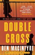 Double Cross The True Story of the D Day Spies