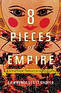 Eight Pieces of Empire: A 20-Year Journey through the Soviet Collapse Cover