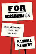 For Discrimination: Race, Affirmative Action, and the Law (13 Edition)