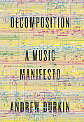 Decomposition A Music Manifesto