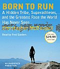 Born to Run: A Hidden Tribe, Superathletes, and the Greatest Race the World Has Never Seen Cover