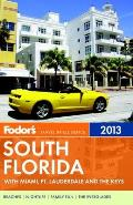 Fodor's South Florida 2013 with Miami, Fort Lauderdale, and the Keys
