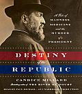 Destiny of the Republic James Garfield Unabridged