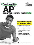 Cracking the AP European History Exam 2013 Edition