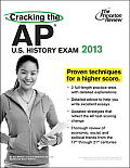 Cracking the AP US History Exam 2013 Edition
