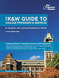 The K&W Guide to Colleges Programs & Services for Students With Learning Disabilities and Attention Deficit/Hyperactivity Disorder