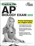Princeton Review: Cracking the AP Biology #13: Cracking the AP Biology Exam, 2013 Edition