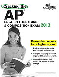 Princeton Review: Cracking the AP English Literature & Composition #13: Cracking the AP English Literature & Composition Exam, 2013 Edition