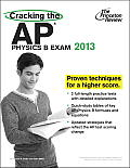 Princeton Review: Cracking the AP Physics B Exam #13: Cracking the AP Physics B Exam, 2013 Edition