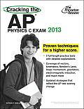 Cracking the AP Physics C Exam 2013 Edition