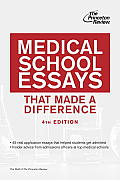 Medical School Essays That Made a Difference (Princeton Review: Medical School Essays That Made a)
