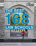 Princeton Review: Best Law Schools #168: The Best 168 Law Schools, 2013 Edition