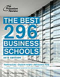 Princeton Review: Best Business Schools #296: The Best 296 Business Schools, 2013 Edition
