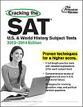 Cracking the SAT US & World History Subject Tests 2013 2014 Edition