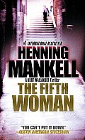 Kurt Wallander Mysteries #6: The Fifth Woman (Vintage Crime/Black Lizard) Cover