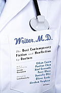 Writer, M.D.: The Best Contemporary Fiction and Nonfiction by Doctors (Vintage) Cover