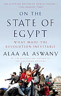 On the State of Egypt: What Made the Revolution Inevitable Cover